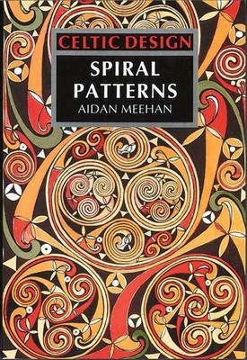 Celtic Design: Spiral Patterns by Aidan Meehan