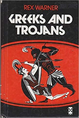 Greeks and Trojans (1976) by Rex Warner