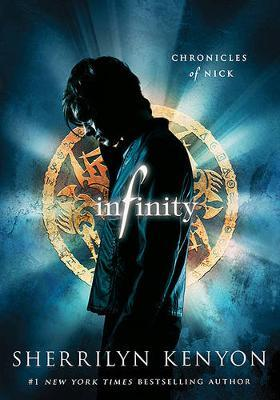 Infinity (Chronicles of Nick) by Sherrilyn Kenyon
