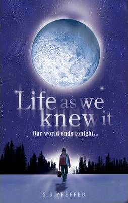 Life As We Knew It by Susan Pfeffer