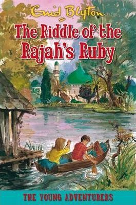 The Riddle Of The Rajah's Ruby by Enid Blyton