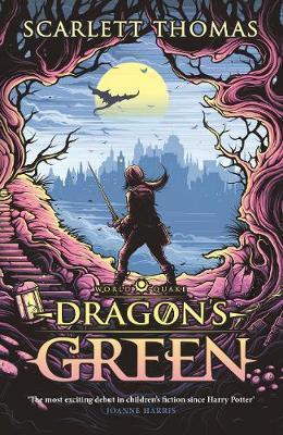 Dragon's Green: Worldquake Book One by Scarlett Thomas