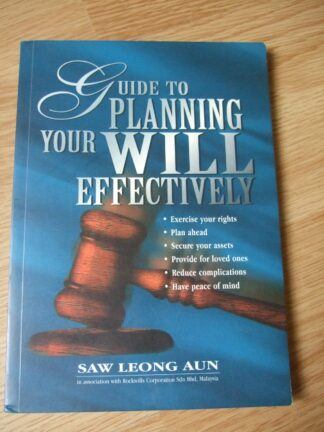 Guide to Planning Your Will Effectively by Saw Leong Aun
