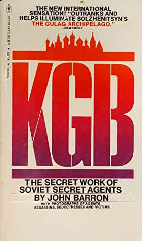 KGB: The Secret Work of Soviet Secret Agents (1979) by John Barron