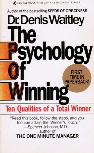 The Psychology Of Winning: Ten Qualities of a Total Winner by Denis Waitley