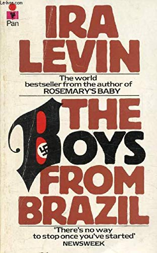 The Boys from Brazil (1976) by Ira Levin