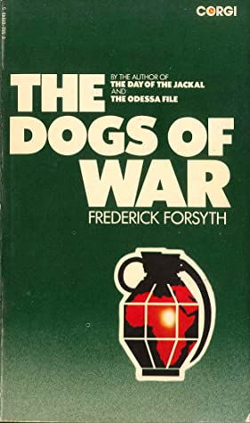 The Dogs of War (1975) by Frederick Forsyth