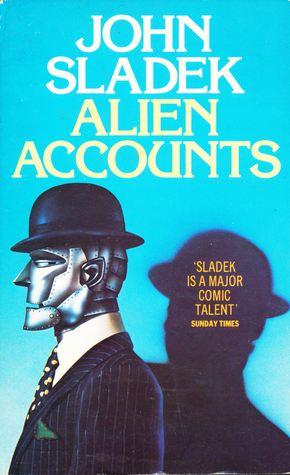 Alien Accounts by John Sladek
