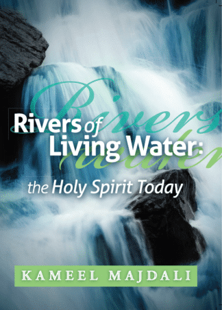 Rivers of Living Water: The Holy Spirit Today by Kameel Majdali