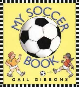 My Soccer Book by Gail Gibbons