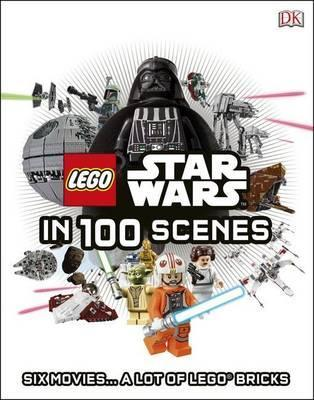 LEGO Star Wars in 100 Scenes by Daniel Lipkowitz