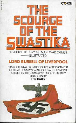 The Scourge of the Swastika: A Short History of Nazi War Crimes (1976) by Lord Russell of Liverpool