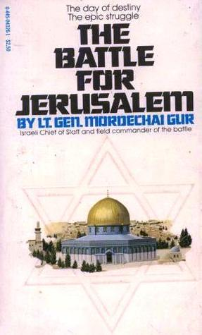 The Battle For Jerusalem (1978) by Mordechai Gur