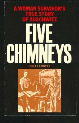 Five Chimneys: A Woman Survivor's True Story of Auschwitz (1978) by Olga Lengyel