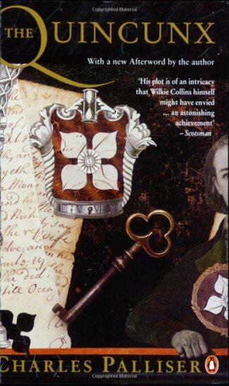 The Quincunx: The Inheritance of John Huffam by Charles Palliser