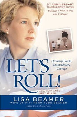Let's Roll! Ordinary People, Extraordinary Courage by Lisa Beamer