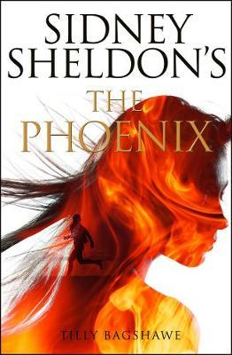 Sidney Sheldon's The Phoenix by Tilly Bagshawe