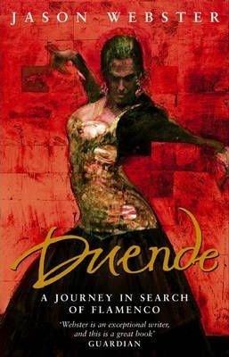 Duende: A Journey in Search of Flamenco by Jason Webster