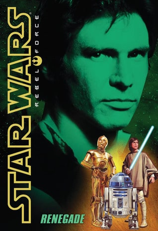 Star Wars Rebel Force: Renegade by Alex Wheeler