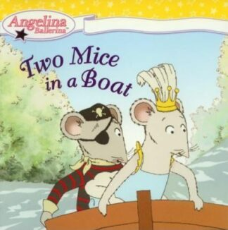 Two Mice in a Boat (Angelina Ballerina) by Katharine Holabird