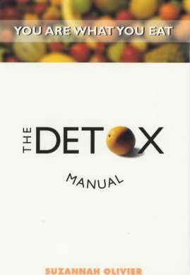 The Detox Manual: You are what you eat by Suzannah Olivier