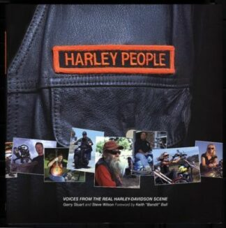 Harley People: Voices from the Real Harley-Davidson Scene by Garry Stuart, Steve Wilson