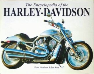 The Encyclopedia of the Harley-Davidson by Peter Henshaw, Ian Kerr