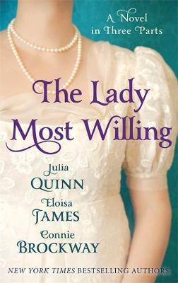 The Lady Most Willing by Eloisa James, Julia Quinn, Connie Brockway