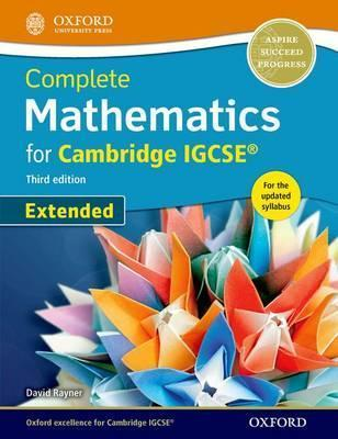 Complete Mathematics for Cambridge IGCSE: Extended (with CD) by David Rayner