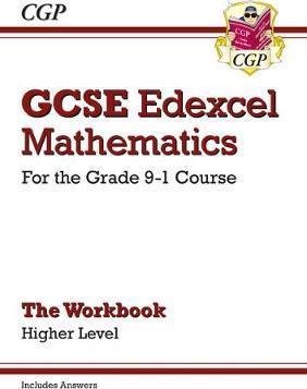GCSE Edexcel Mathematics Workbook: Higher Level Grade 9-1 Course by CGP Books