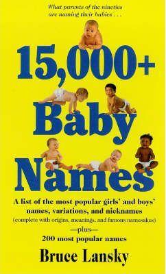 15,000+ Baby Names by Bruce Lansky