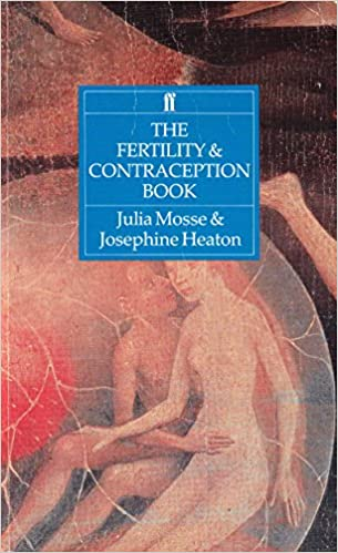 The Fertility & Contraception Book by Julia Mosse, Josephine Heaton