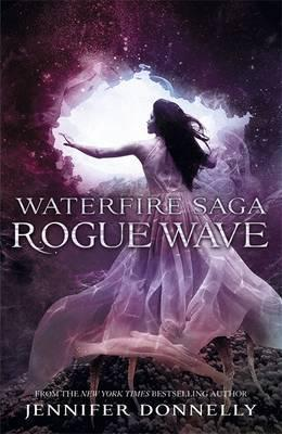 Rogue Wave (Waterfire Saga) by Jennifer Donnelly