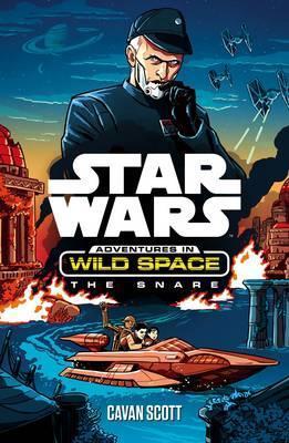 Star Wars Adventures in Wild Space: The Snare by Cavan Scott