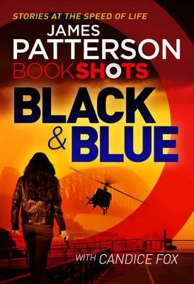 Black & Blue by James Patterson, Candice Fox