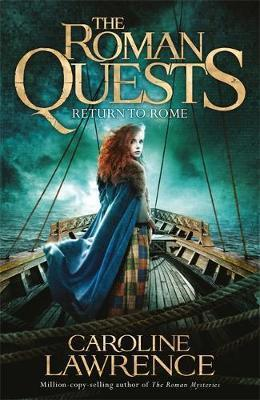 The Roman Quests: Return to Rome by Caroline Lawrence