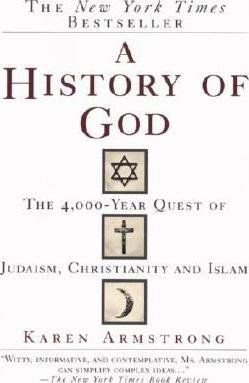 A History of God: The 4,000-Year Quest of Judaism, Christianity, and Islam by Karen Armstrong