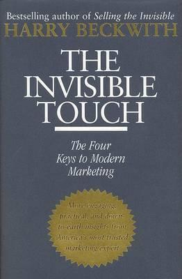 The Invisible Touch: The Four Keys to Modern Marketing by Harry Beckwith
