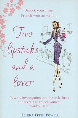 Two Lipsticks and a Lover by Helena Frith Powell