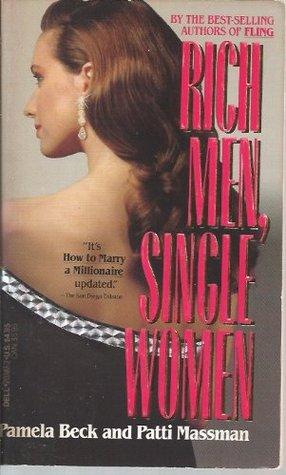 Rich Men, Single Women by Pamela Beck, Patti Massman