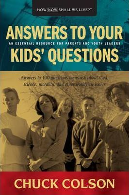 Answers to Your Kids' Questions by Chuck Colson