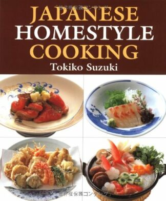Japanese Homestyle Cooking by Tokiko Suzuki