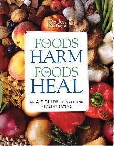 Foods That Harm, Foods That Heal: An A-Z Guide to Safe and Healthy Eating by Reader's Digest