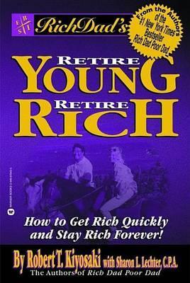 Retire Young, Retire Rich by Robert T. Kiyosaki
