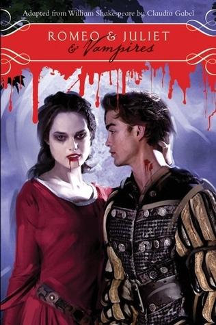 Romeo & Juliet & Vampires by William Shakespeare, Claudia Gabel