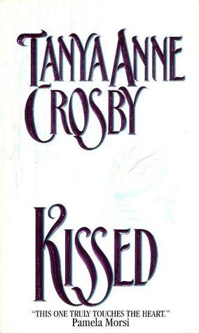 Kissed by Tanya Ann Crosby