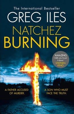Natchez Burning by Greg Iles