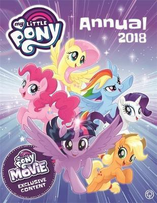 My Little Pony Annual 2018: With Exclusive Movie Content