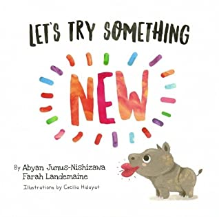 Let's Try Something New by Abyan Junus-Nishizawa, Farah Landemaine