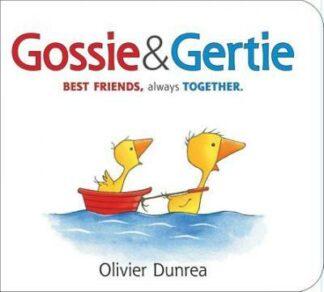 Gossie & Gertie: Best Friends, Always Together by Olivier Dunrea
